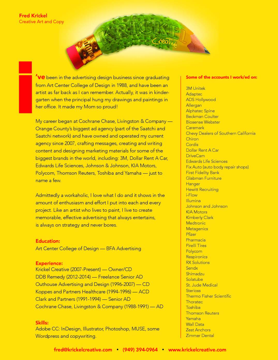 art director, art direction, creative direction, advertising, designer, art center college of design, photograhy supervision, print production, photoshop, InDesign, Illustrator, artist, freelance, contract, dependable, fresh thinking, experienced, affordable, copy writing, website design, employment, medical, art, healthcare, specialized, fun, team player, enjoyable, southern california, Carlsbad artist, San Diego commercial artist
